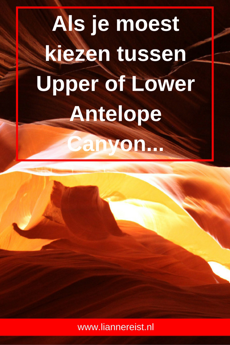 Als je moest kiezen tussen Upper of Lower Antelope Canyon bij Page in Arizona...